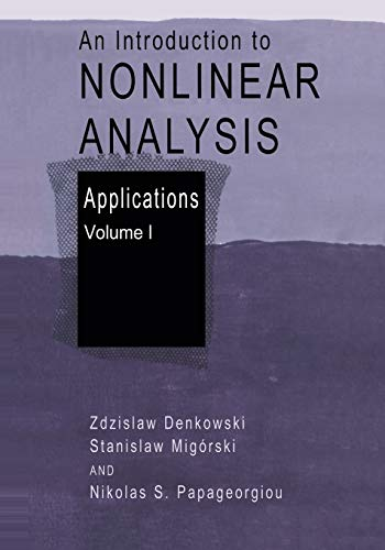An Introduction to Nonlinear Analysis: Applications: ZDZISLAW DENKOWSKI