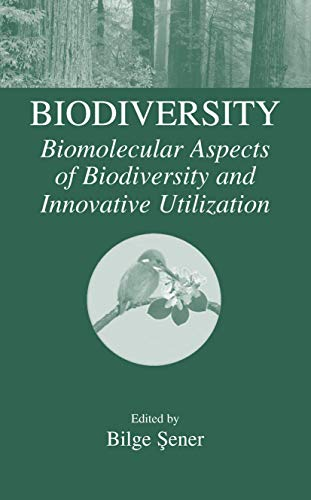 Biodiversity. Biomolecular Aspects of Biodiversity and Innovative Utilization: BILGE SENER