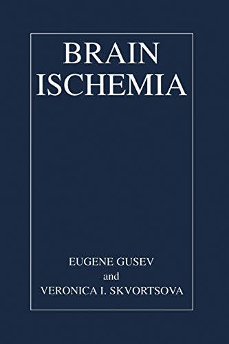 Brain Ischemia: EUGENE I. GUSEV