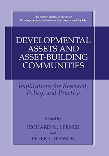 9781461349198: Developmental Assets and Asset-Building Communities: Implications for Research, Policy, and Practice (The Search Institute Series on Developmentally Attentive Community and Society)