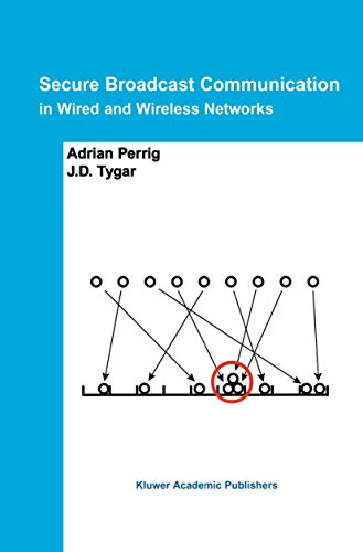 9781461349761: Secure Broadcast Communication: In Wired and Wireless Networks