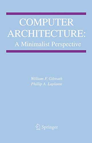 9781461349808: Computer Architecture: A Minimalist Perspective (The Springer International Series in Engineering and Computer Science)