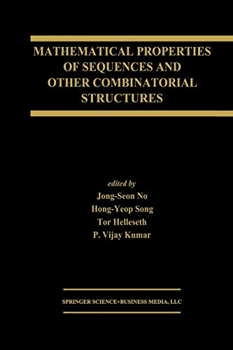 9781461350132: Mathematical Properties of Sequences and Other Combinatorial Structures (The Springer International Series in Engineering and Computer Science)