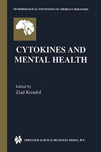 9781461350200: Cytokines and Mental Health (Neurobiological Foundation of Aberrant Behaviors)
