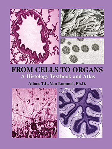 9781461350354: From Cells to Organs: A Histology Textbook and Atlas