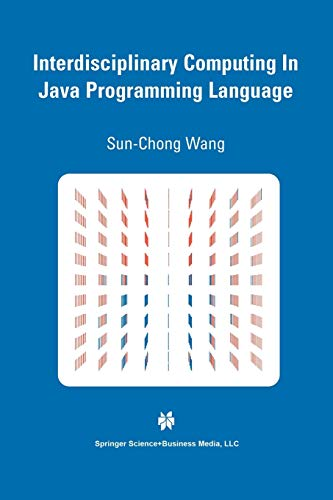9781461350460: Interdisciplinary Computing in Java Programming (The Springer International Series in Engineering and Computer Science)