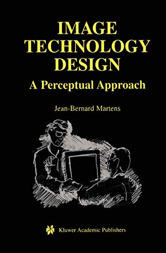 9781461350798: Image Technology Design: A Perceptual Approach (The Springer International Series in Engineering and Computer Science)