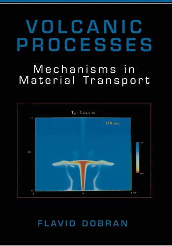 9781461351757: Volcanic Processes: Mechanisms in Material Transport