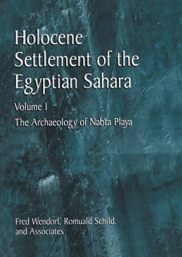 9781461351788: Holocene Settlement of the Egyptian Sahara: Volume 1: The Archaeology of Nabta Playa