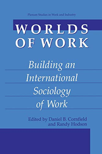 9781461351818: Worlds of Work: Building an International Sociology of Work (Springer Studies in Work and Industry)