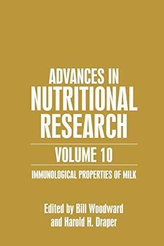9781461351825: Advances in Nutritional Research Volume 10: Immunological Properties Of Milk