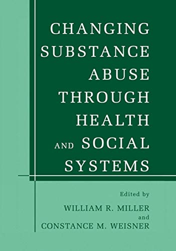 9781461351863: Changing Substance Abuse Through Health and Social Systems