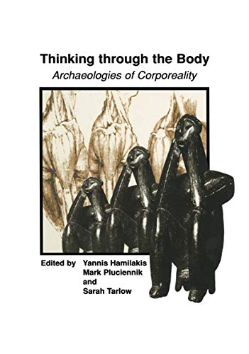 9781461351986: Thinking through the Body: Archaeologies of Corporeality