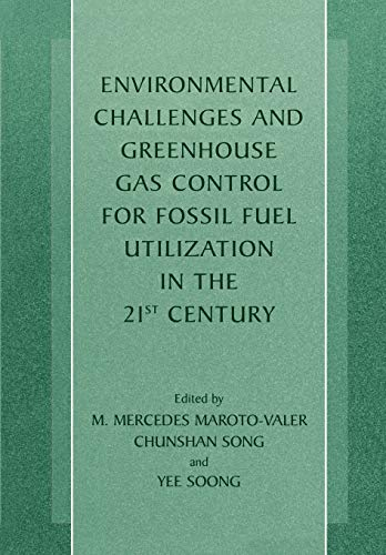 9781461352327: Environmental Challenges and Greenhouse Gas Control for Fossil Fuel Utilization in the 21st Century