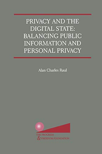 9781461352891: Privacy and the Digital State: Balancing Public Information and Personal Privacy