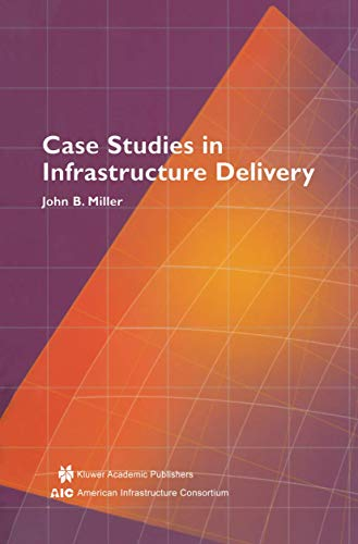 9781461353065: Case Studies in Infrastructure Delivery (Infrastructure Systems: Delivery and Finance)