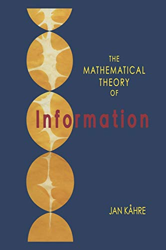 9781461353324: The Mathematical Theory of Information (The Springer International Series in Engineering and Computer Science)