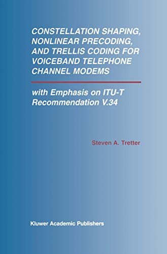 9781461353393: Constellation Shaping, Nonlinear Precoding, and Trellis Coding for Voiceband Telephone Channel Modems: with Emphasis on ITU-T Recommendation V.34 (The ... Series in Engineering and Computer Science)