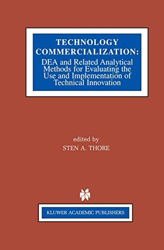 Technology Commercialization: DEA and Related Analytical Methods for Evaluating the Use and ...