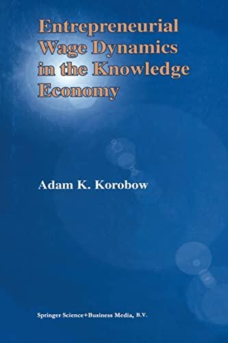 Entrepreneurial Wage Dynamics in the Knowledge Economy: Adam K. Korobow