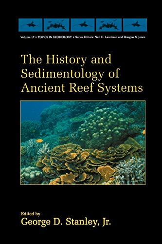 9781461354468: The History and Sedimentology of Ancient Reef Systems (Topics in Geobiology) (Volume 16)