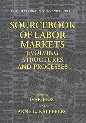 9781461354499: Sourcebook of Labor Markets: Evolving Structures and Processes (Springer Studies in Work and Industry)
