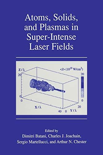 9781461355113: Atoms, Solids, and Plasmas in Super-Intense Laser Fields