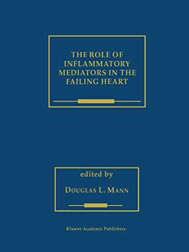 9781461355595: The Role of Inflammatory Mediators in the Failing Heart (Developments in Cardiovascular Medicine)