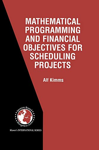 Mathematical Programming and Financial Objectives for Scheduling Projects: Alf Kimms
