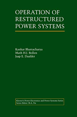 Operation of Restructured Power Systems: Bhattacharya, Kankar (Author)/ Bollen, Math H.J. (Author)/...