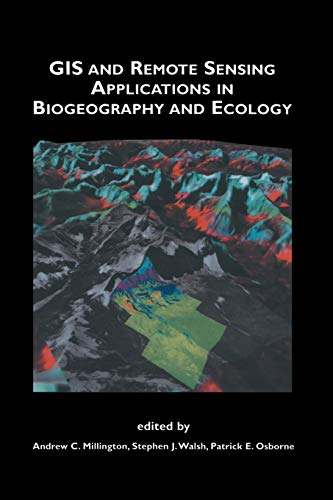 GIS and Remote Sensing Applications in Biogeography and Ecology The Springer International Series ...