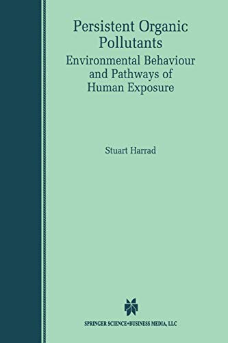 9781461356202: Persistent Organic Pollutants: Environmental Behaviour and Pathways of Human Exposure