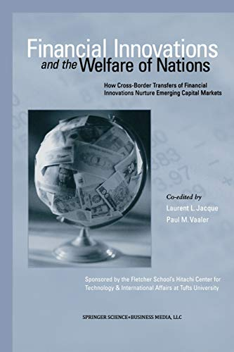9781461356462: Financial Innovations and the Welfare of Nations: How Cross-Border Transfers of Financial Innovations Nurture Emerging Capital Markets