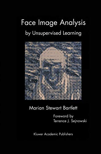 Face Image Analysis by Unsupervised Learning: Marian Stewart Bartlett
