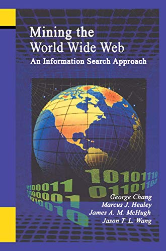 9781461356547: Mining the World Wide Web: An Information Search Approach (The Information Retrieval Series)