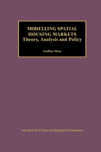9781461356714: Modelling Spatial Housing Markets: Theory, Analysis and Policy (Advances in Urban and Regional Economics)