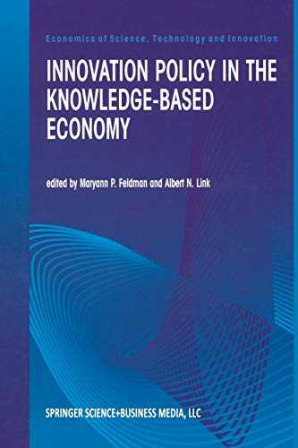 Innovation Policy in the Knowledge-Based Economy (Economics: Feldman, M.P. [Editor];