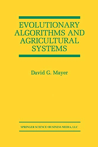 9781461356936: Evolutionary Algorithms and Agricultural Systems (The Springer International Series in Engineering and Computer Science)
