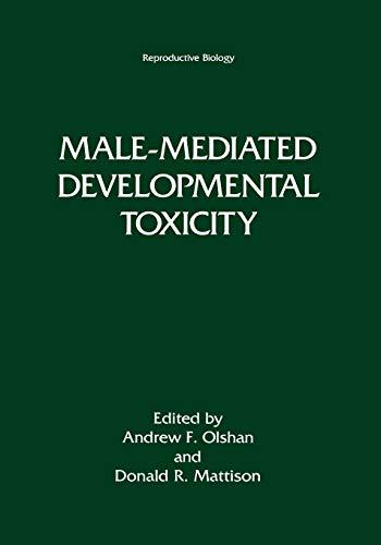 9781461357643: Male-Mediated Developmental Toxicity (Reproductive Biology)