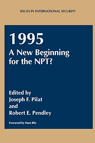 9781461357995: 1995: A New Beginning for the NPT? (Issues in International Security)