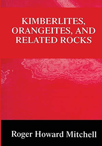 Kimberlites, Orangeites, and Related Rocks: Roger H. Mitchell