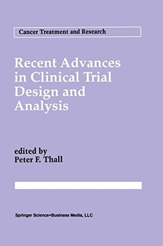 Recent Advances in Clinical Trial Design and Analysis: Peter F. Thall