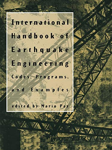 International Handbook of Earthquake Engineering Codes, Programs, and Examples: Mario Paz