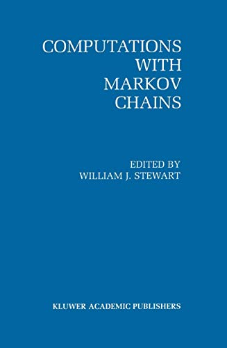 9781461359432: Computations with Markov Chains: Proceedings of the 2nd International Workshop on the Numerical Solution of Markov Chains