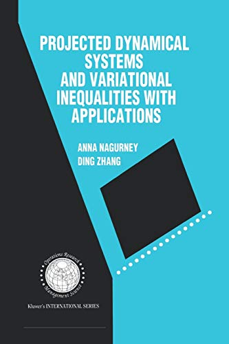 Projected Dynamical Systems and Variational Inequalities with Applications: Anna Nagurney