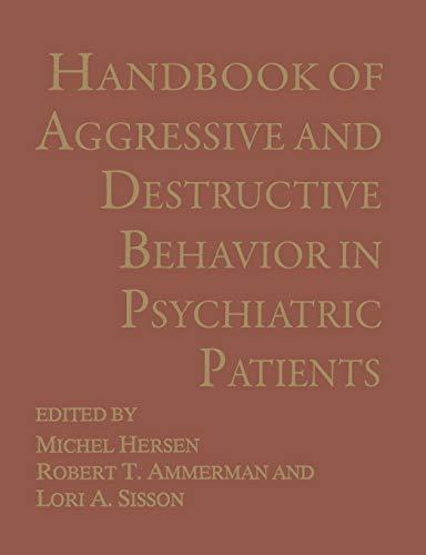 Handbook of Aggressive and Destructive Behavior in Psychiatric Patients: Springer