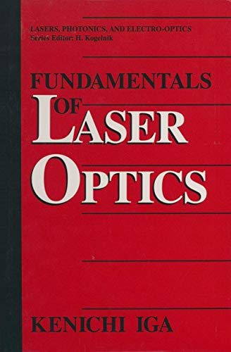 9781461360575: Fundamentals of Laser Optics (Lasers, Photonics, and Electro-Optics)