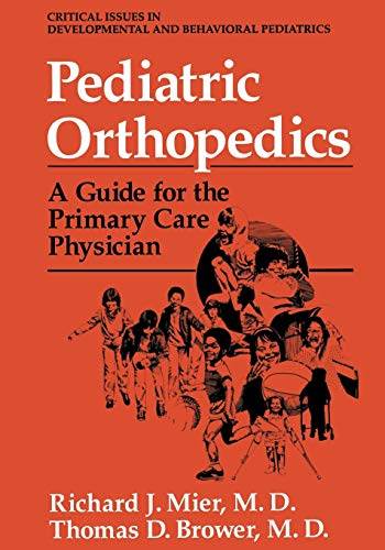 Pediatric Orthopedics: A Guide for the Primary Care Physician: Richard J. Mier