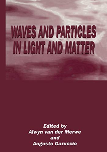 9781461360889: Waves and Particles in Light and Matter