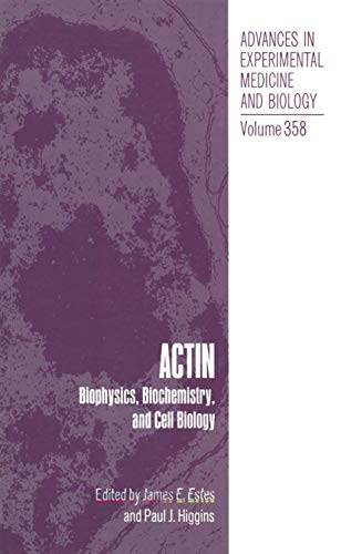 Actin: Biophysics, Biochemistry, and Cell Biology: Estes, James E.